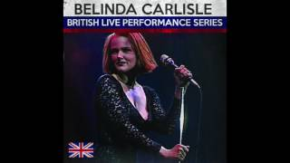 We Want The Same Thing (Live) - Belinda Carlisle