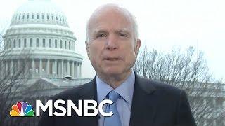 John McCain: I Worry Under Donald Trump As I Worried Under Barack Obama | Morning Joe | MSNBC