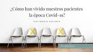 ¿Cómo han vivido nuestros pacientes la época Covid-19?