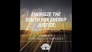 Energizing the South for Energy Justice Opening and Prayer with Rev Ginnie Ferrell