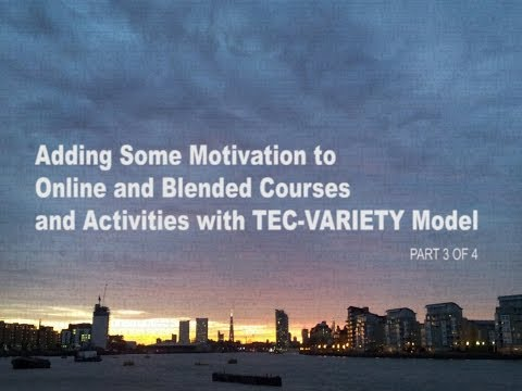 3. Adding Motivation to Online and Blended Courses: TEC-Variety model.