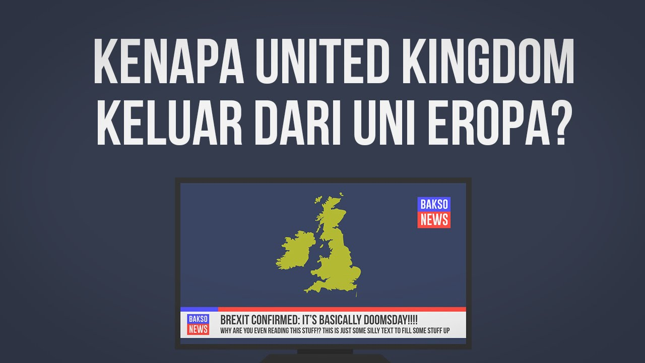Kenapa United Kingdom Keluar Dari Uni Eropa? (Brexit)