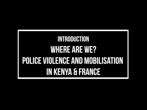Introduction: Police violence and mobilisations in Kenya & France -  BORU & VADOT