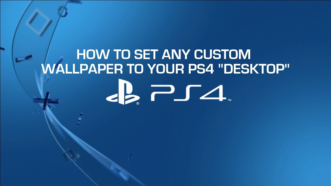 How To Set Any Picture On Your Ps4 Background Tutorial How To In Depth Tutorial