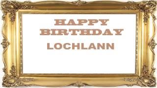 Lochlann   Birthday Postcards & Postales - Happy Birthday