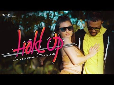 Mumzy Stranger - Hold Up ft. Nish & LYAN (Official Music Video) | Naamta Jani Na