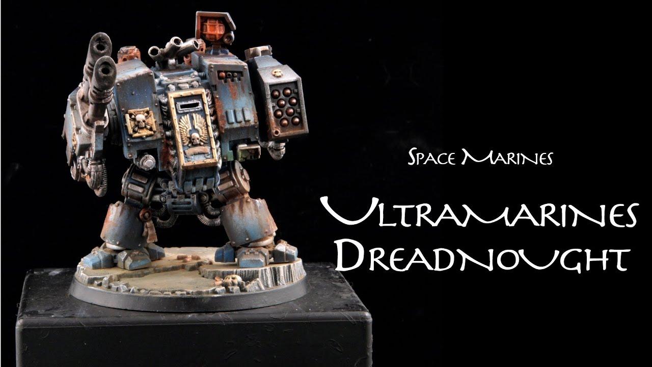 Painting Warhammer 40k Ultramarines Dreadnought Youtube