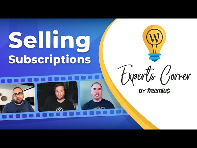 Selling Subscriptions for WordPress Plugins and Themes - Experts Corner