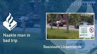 Politie #PRO247  Naakte man in bad trip