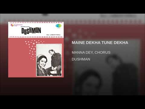 MAINE DEKHA TUNE DEKHA