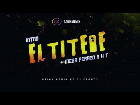 EL TITERE + MEGA PERREO - RKT - BRIAN REMIX ✘ CRONOX DJ