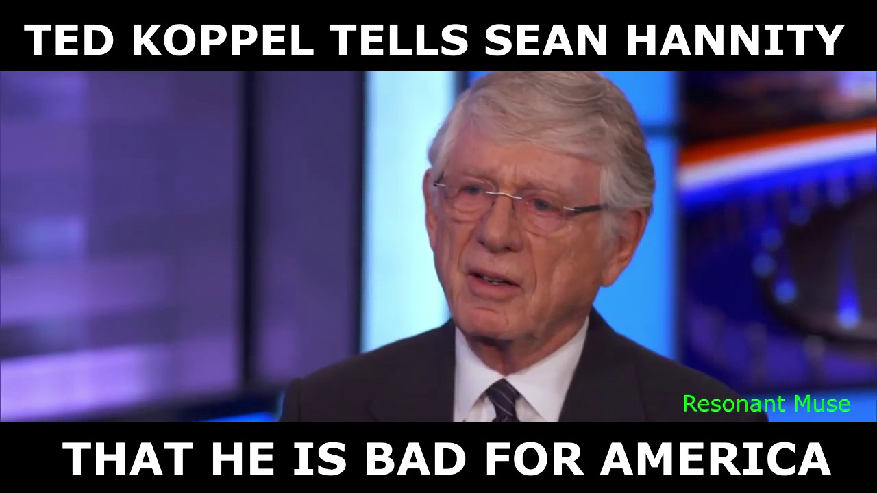 maxresdefault ted koppel tells sean hannity that he is bad for america youtube