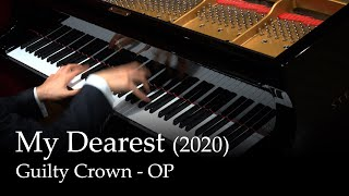 Gambar cover My Dearest - Guilty Crown OP [10 Year Anniversary Edition] [Piano]