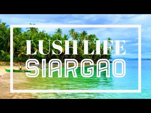 LUSH LIFE - SIARGAO + OUTTAKES (Bloopers)