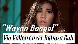 """Sayang Via Vallen Cover Versi Bahasa Bali """"Wayan Bongol"""""""