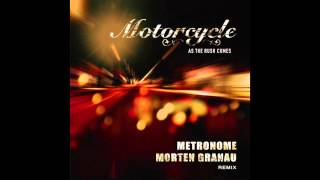 Official - Motorcycle - As The Rush Comes (Metronome & Morten Granau Remix)
