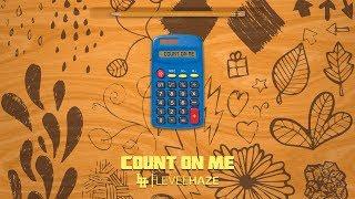 Levee Haze - Count On Me