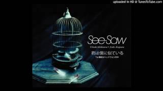 See-Saw - 静寂はヘッドフォンの中