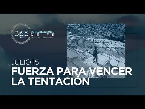 Julio 15 - Fuerza para vencer la tentación - #DeclaracionesDeFe