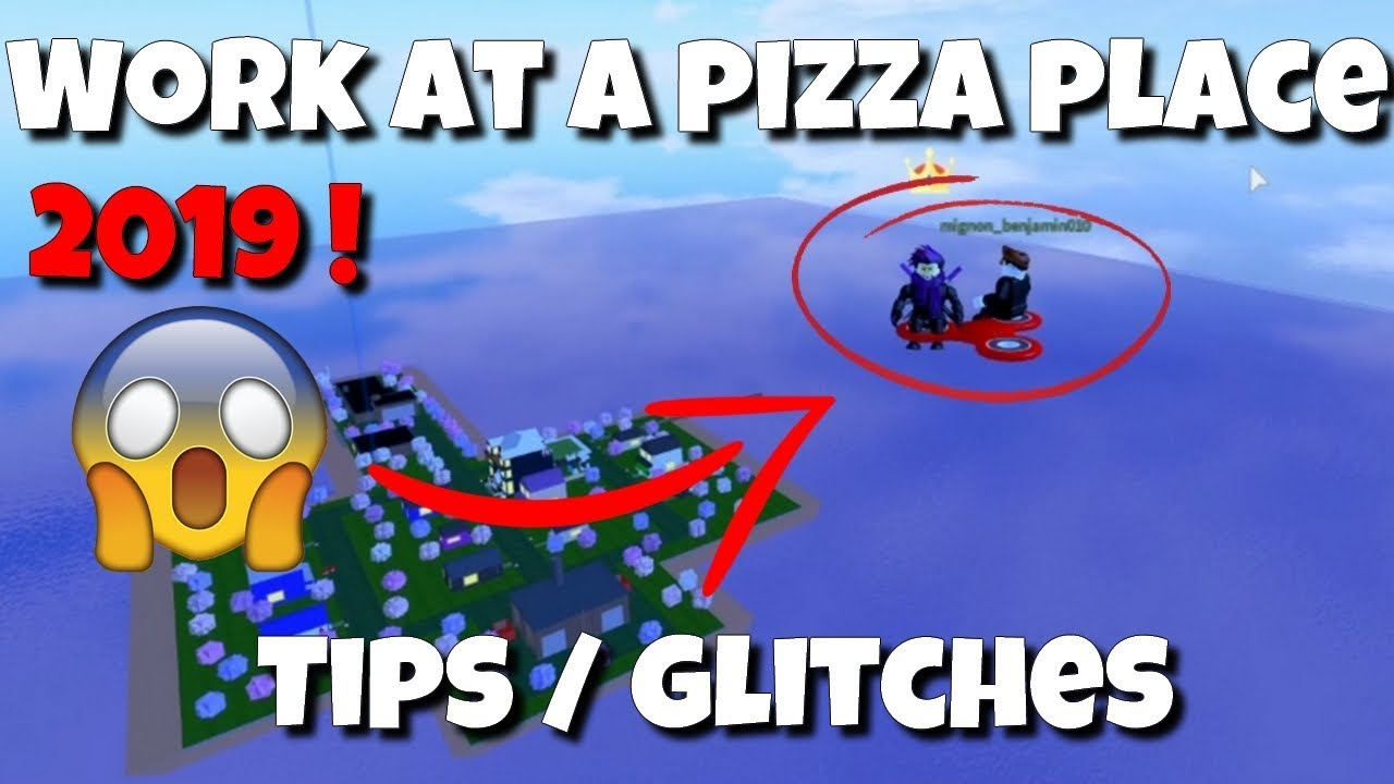 New Glitches Secret Places 2019 Roblox Work At A Pizza Place