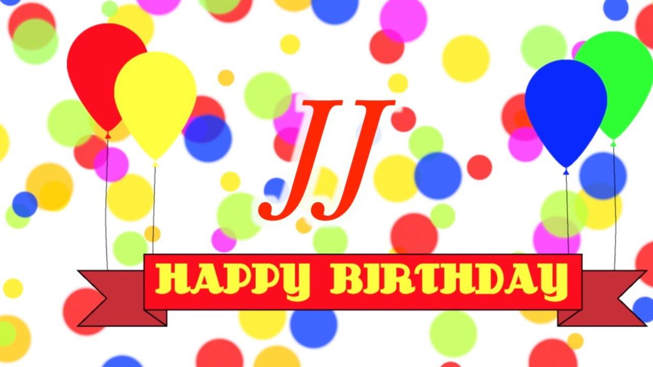 happy birthday jj song  youtube