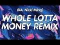BIA, Nicki Minaj - WHOLE LOTTA MONEY REMIX (Lyrics)