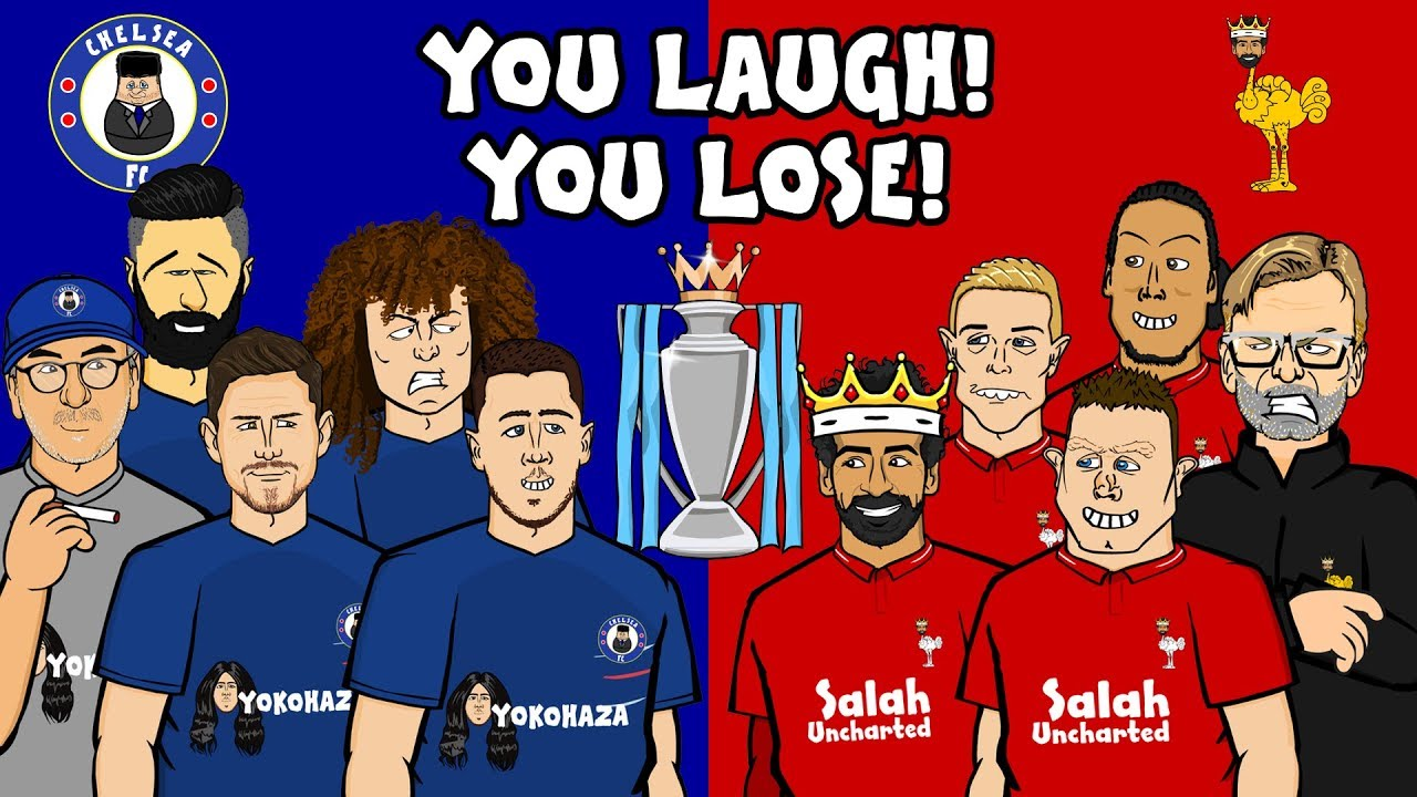 chelsea-vs-liverpool-you-laugh-you-lose-preview-2018