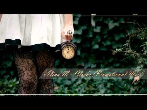 Alina M - Clocks (Promotional mix)