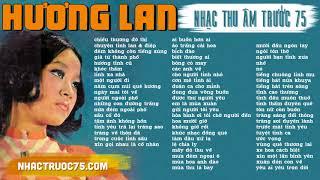 Hương Lan - Tuyển Chọn Nhạc Vàng Hay Nhất (Thu âm trước 1975 chất lượng cao)