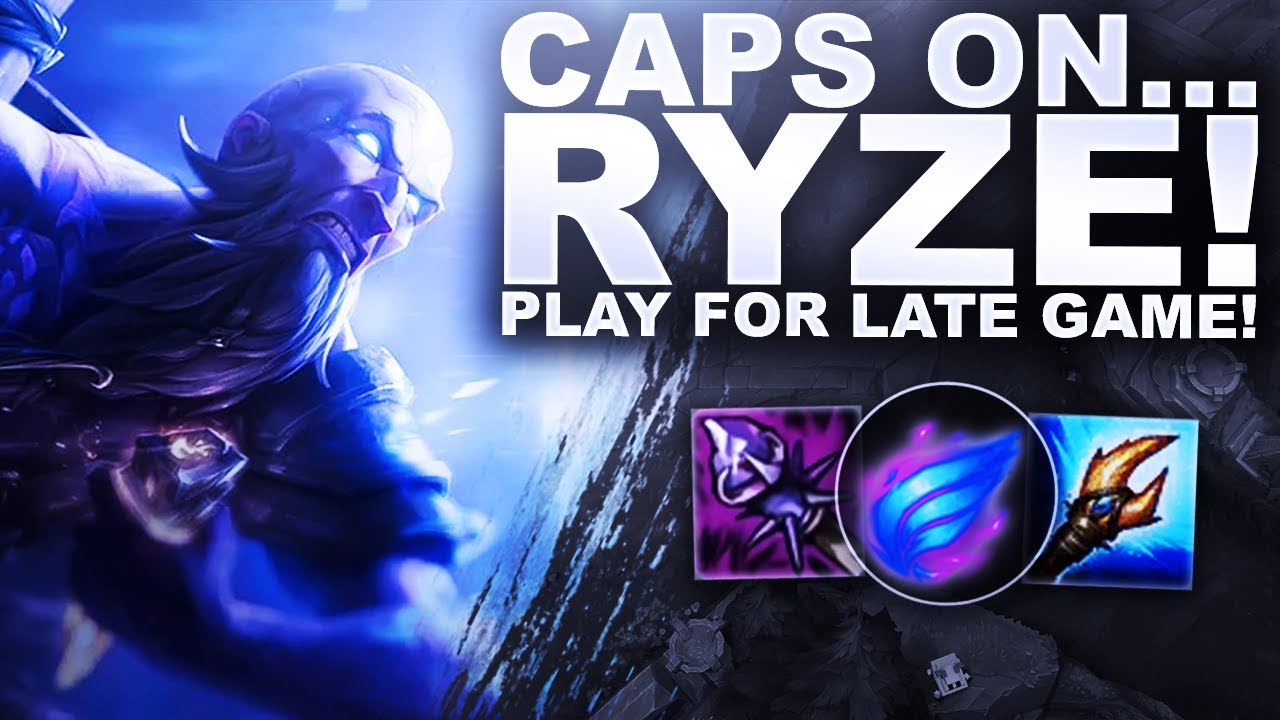 CAPS ON RYZE! PLAY FOR THE LATE GAME! | League of Legends