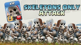 CLASH OF CLANS | SKELETON ONLY ARMY | 12 GIANT SKELETON ATTACK with ALL SKELETON SPELL | STUPID???