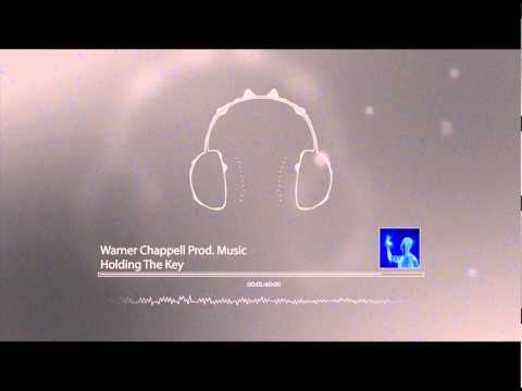 Warner Chappell Prod. Music - Holding The Key