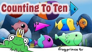 Counting To Ten | Counting Fish | Learn Numbers 1 To 10 | Kids Songs by Frog Prince TV