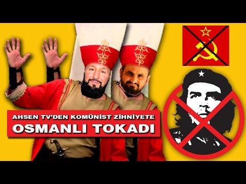 Din Düşmanı Komünistte Ahsen Tv'de Osmanlı Tokadı