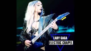 Lady Gaga - Electric Chapel (BTW Ball Studio Version)