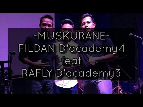 MUSKURANE ~RAFLY GOWA  D'Academy3 & FILDAN D'Academy4~