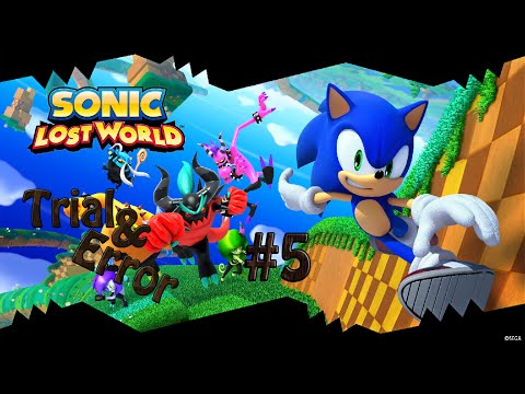Trial & Error // Sonic Lost World Part 5 : Battle of the Nerds