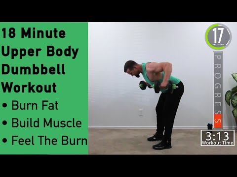 18 Minute Upper Body Dumbbell Workout Burn Fat Build Muscle Feel The Burn