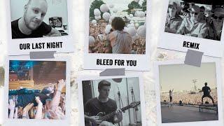 Смотреть клип Our Last Night - Bleed For You