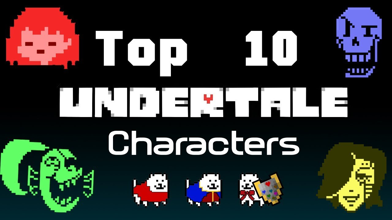 Top 10 Undertale Characters - YouTube