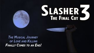 Slasher 3: The Final Cut