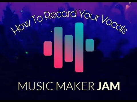 How To Record Your Vocals in Music Maker JAM