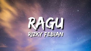 Download lagu Rizky Febian Ragu