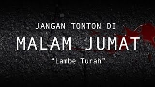 Video Lambe Turah | Jangan Tonton di Malam Jumat #6 download MP3, 3GP, MP4, WEBM, AVI, FLV Oktober 2019