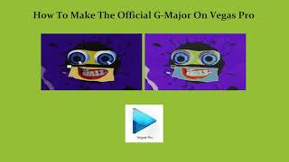 How To Make The Official G-Major On Vegas Pro