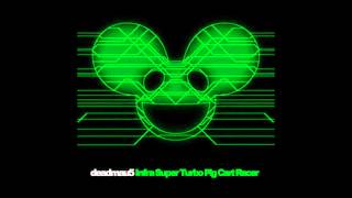 Deadmau5 - Infra Turbo Pigcart Racer [ALBUM VERSION]