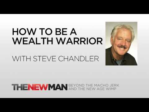 Steve Chandler | Creating Wealth As A Wealth Warrior | The New Man Podcast with Tripp Lanier