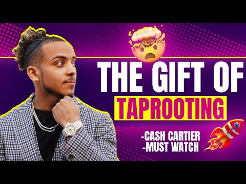 THE GIFT OF TAPROOTING - Cash Cartier