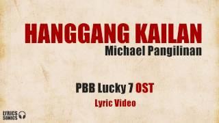 Michael Pangilinan   Hanggang Kailan  PBB Lucky 7 OST Lyrics