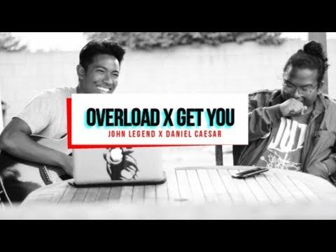 Overload x Get You - John Legend and Daniel Caesar (Cover)